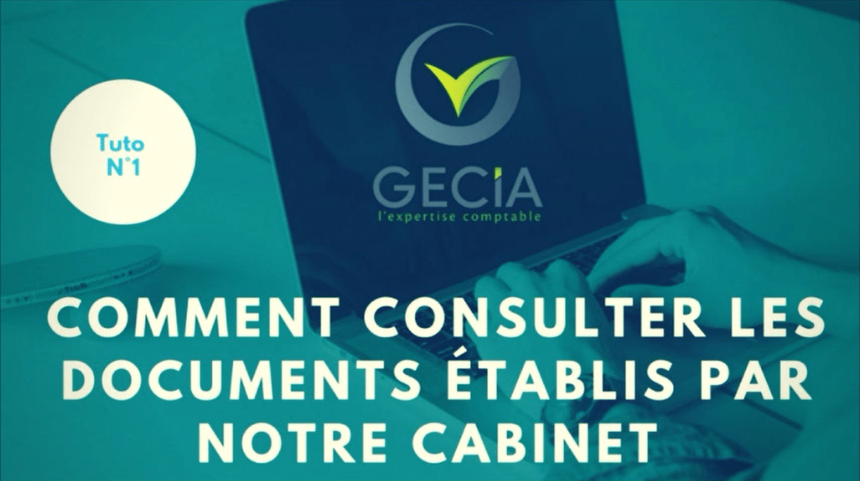 Portail Clients GECIA : comment consulter à tout moment les documents établis par notre cabinet